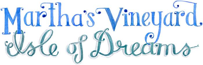 Martha's Vineyard Isle of Dreams
